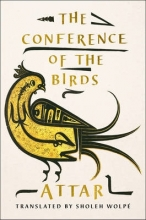 Attar Farid Ud-Din,   Sholeh Wolpe The Conference of the Birds