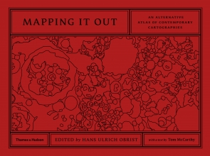 Tom McCarthy,   Hans-Ulrich Obrist Mapping It Out