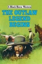 Essex, Saran Outlaw Legend Begins