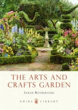 Sarah Rutherford The Arts and Crafts Garden