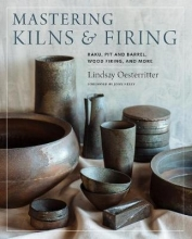 Lindsay Oesterritter Mastering Kilns and Firing