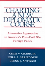 Crabb, Cecil V., Jr. Charting a New Diplomatic Course