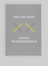 Krasznahorkai, László The Last Wolf & Herman
