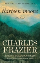 Frazier, Charles Thirteen Moons
