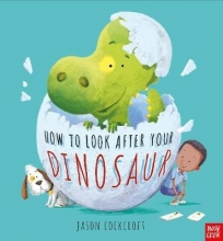 Cockcroft, Jason How To Look After Your Dinosaur