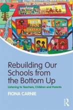 Fiona (Education Consultant, UK) Carnie Rebuilding Our Schools from the Bottom Up