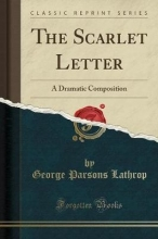 Lathrop, George Parsons The Scarlet Letter