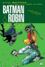 Morrison, Grant Batman & Robin Must Die!