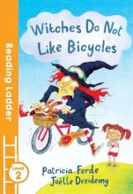 Patricia Forde Witches Do Not Like Bicycles