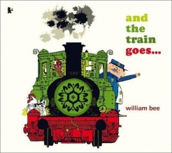 Bee, William And the Train Goes...
