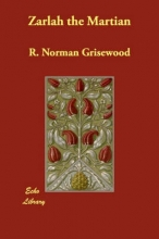 Grisewood, R. Norman Zarlah the Martian