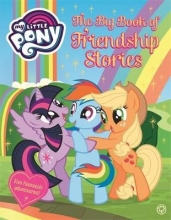 My Little Pony: The Big Book of Friendship Stories