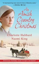 Hubbard, Charlotte,   King, Naomi An Amish Country Christmas