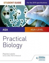 Jo Ormisher AQA A-level Biology Student Guide: Practical Biology