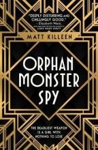 Matt Killeen, Orphan, Monster, Spy