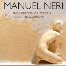 Manuel Neri & the Assertion of Modern Figurative Sculpture