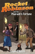 O`Neill, Sean Rocket Robinson and the Pharaoh`s Fortune