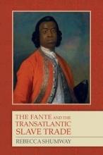 Shumway, Rebecca Fante and the Transatlantic Slave Trade