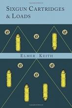 Keith, Elmer Sixgun Cartridges and Loads