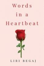 Liri Begaj Words in a Heartbeat