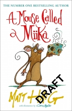 Matt Haig, A Mouse Called Miika