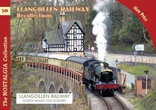Alan Price The Llangollen Railway Recollections