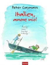 Gaymann, Peter Italien, amore mio!