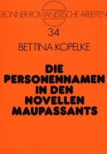 Kopelke, Bettina Die Personennamen in den Novellen Maupassants