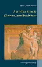Wüllner, Hans - Jürgen Am stillen Strande Cheirons, mondbeschienen