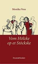 Voss, Monika Vom H�lzke op et St�ckske