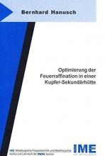 Hanusch, Bernhard Optimierung der Feuerraffination in einer Kupfer-Sekundärhütte