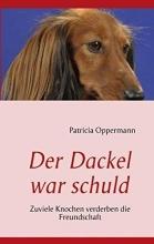Oppermann, Patricia Der Dackel war schuld