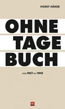 Häker, Horst Ohne Tagebuch