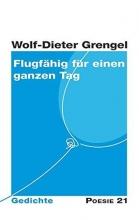 Grengel, Wolf-Dieter Flugf?hig f?r einen ganzen Tag