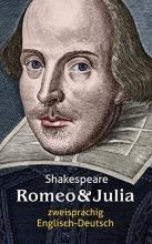 Shakespeare, William Romeo und Julia. Shakespeare. Zweisprachig: Englisch-Deutsch Romeo and Juliet