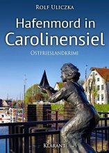 Uliczka, Rolf Hafenmord in Carolinensiel. Ostfrieslandkrimi