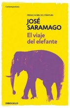 Saramago, Jose El Viaje del Elefante The Elephant`s Journey