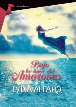 Alfaro, Lydia Bajo la luna del Amazonas