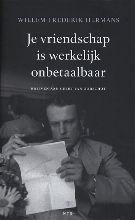 Willem Frederik  Hermans Je vriendschap is werkelijk onbetaalbaar