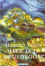 Hannah  Yakin Hier is je bruidegom