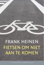 Frank  Heinen , Fietsen om niet aan te komen