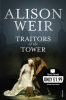 Alison Weir, Traitors of the Tower