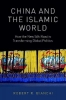 Robert R. Bianchi, China and the Islamic World