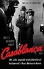 Noah Isenberg, We`ll Always Have Casablanca