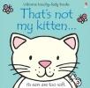 Watt, Fiona, That`s Not My Kitten