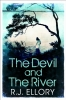 Ellory, R. J., The Devil and the River
