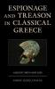 <b>Andre Gerolymatos</b>,Espionage and Treason in Classical Greece