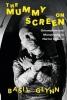 Basil (Middlesex University, UK) Glynn, The Mummy on Screen