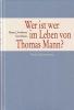 Armbrust, Heinz J., Wer ist wer im Leben von Thomas Mann?