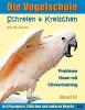 Castro, Ann, Die Vogelschule-Clickertraining 04. Schreien & Kreischen